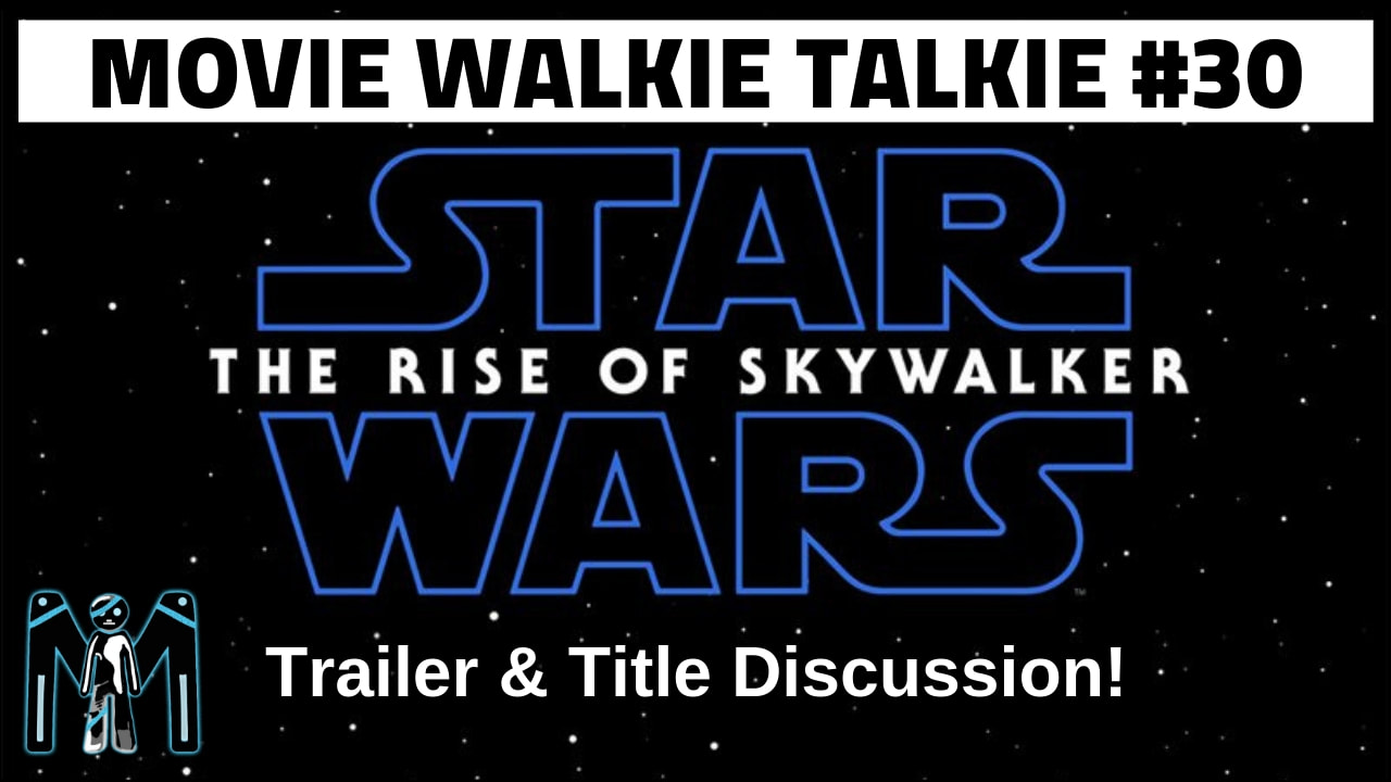 Star Wars: The Rise of Skywalker - Trailer Discussion (Two Birds, One Podcast) EP 30