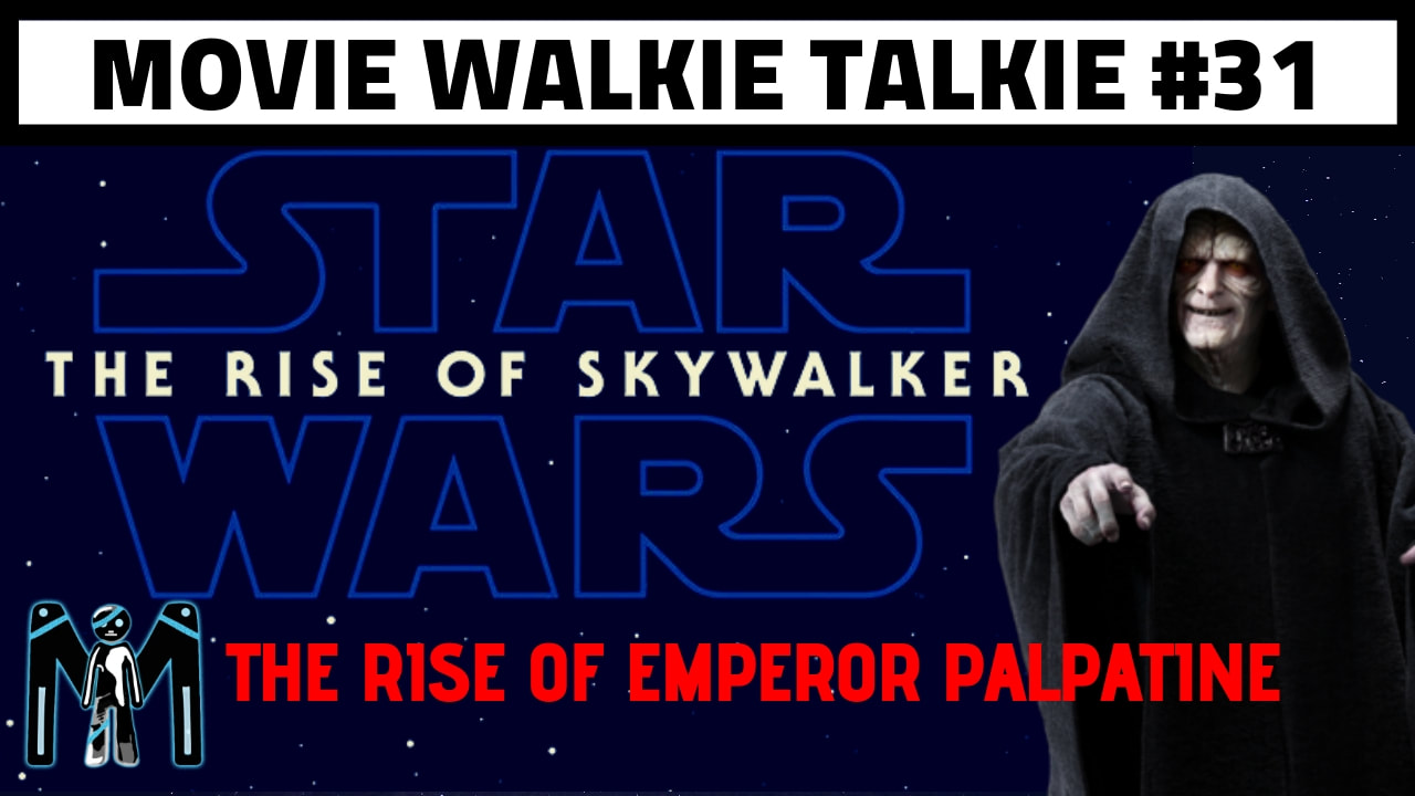 The Rise of Emperor Palpatine (Ravings of a Muzikm4n) EP 31